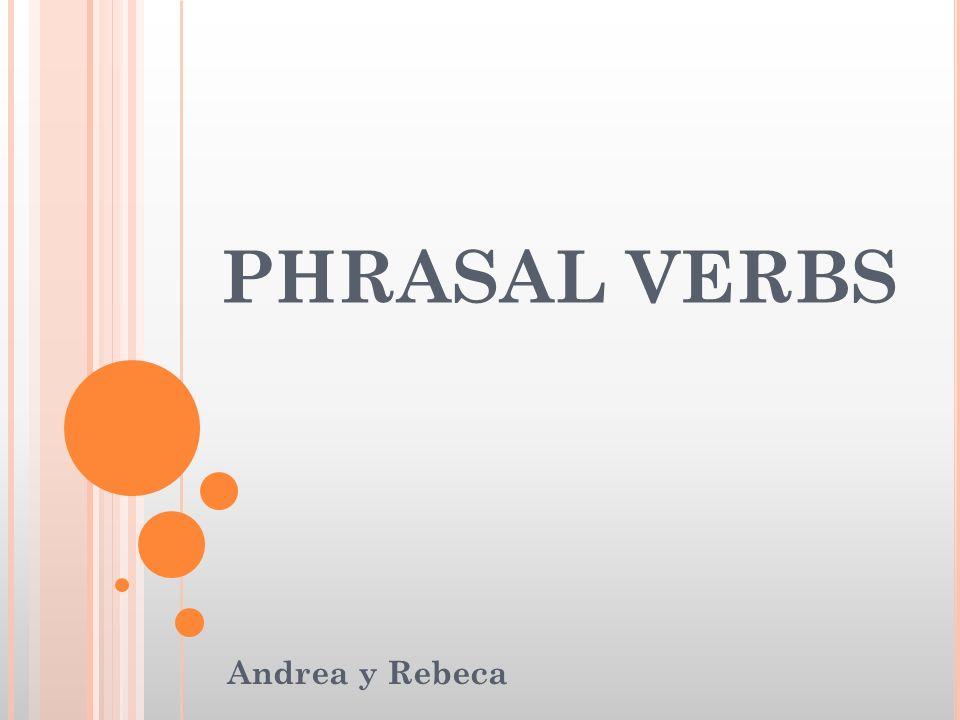 PHRASAL VERBS Andrea y Rebeca