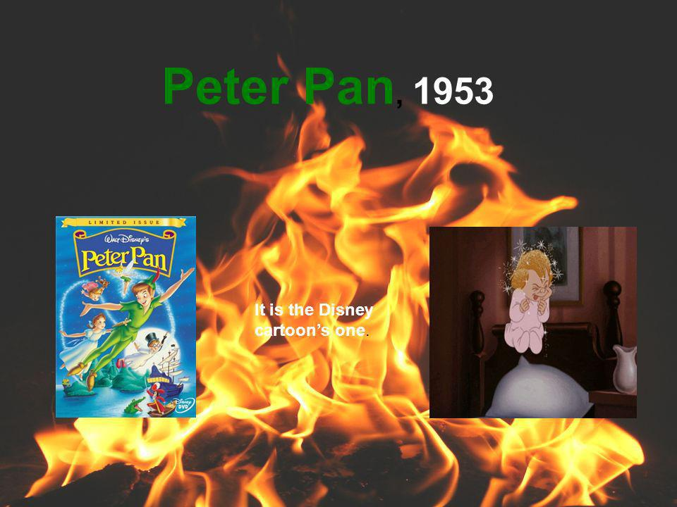 Peter Pan, 1953 It is the Disney cartoons one.