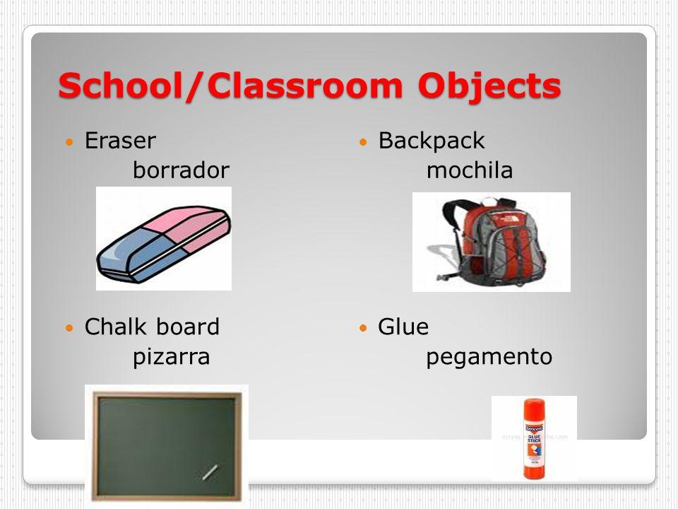 School/Classroom Objects Eraser borrador Backpack mochila Chalk board pizarra Glue pegamento