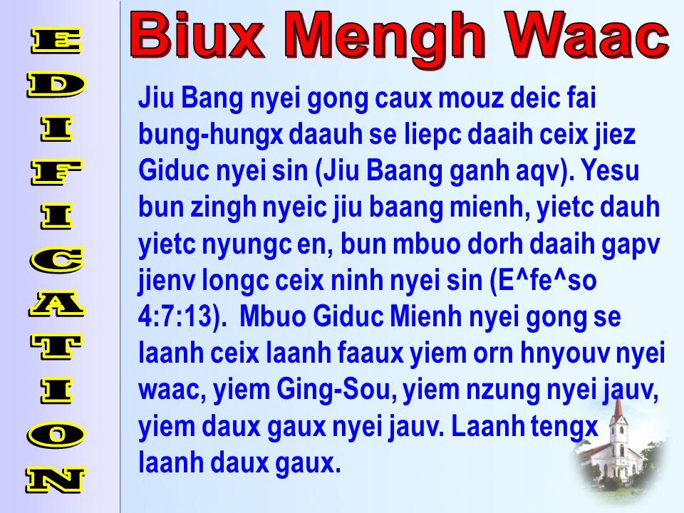Jiu Bang nyei gong caux mouz deic fai bung-hungx daauh se liepc daaih ceix jiez Giduc nyei sin (Jiu Baang ganh aqv). Yesu bun zingh nyeic jiu baang mi