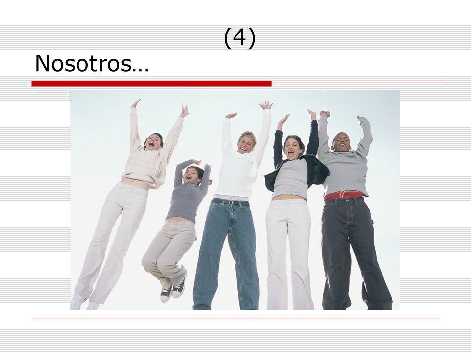 (4) Nosotros…