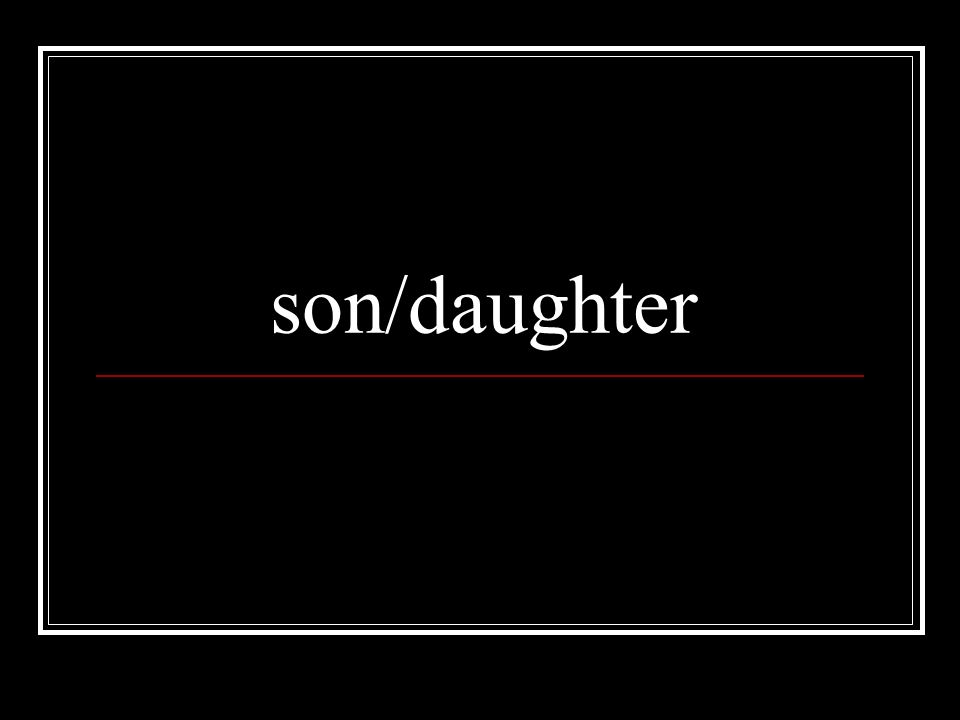 son/daughter