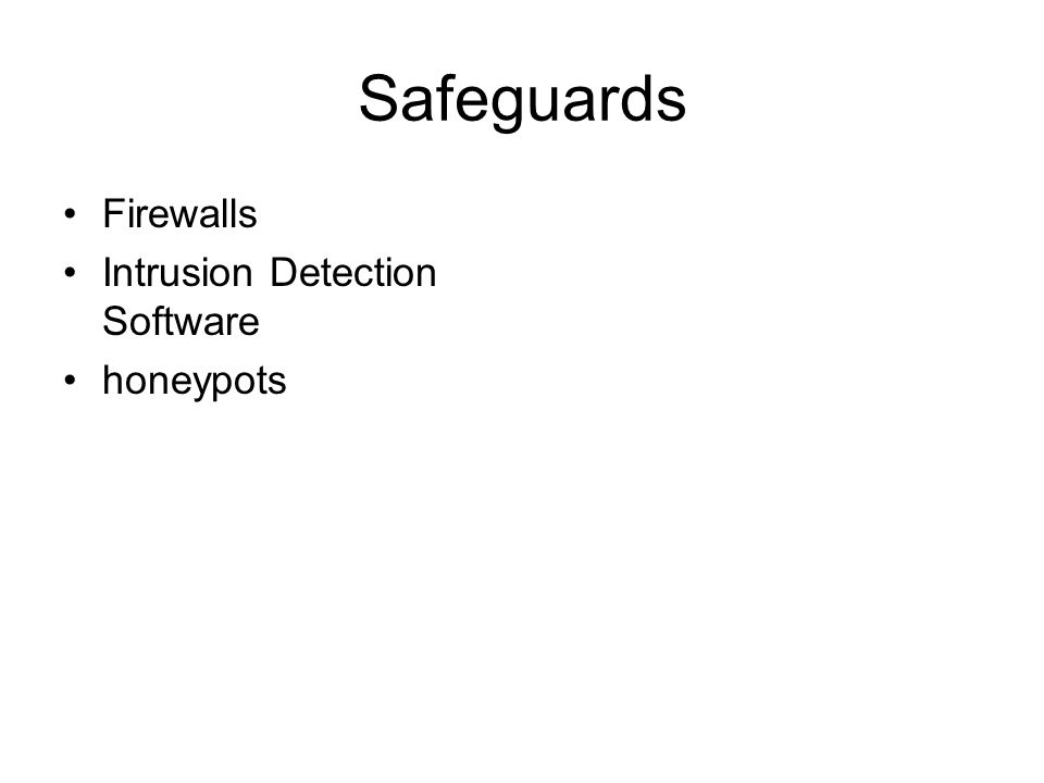 Safeguards Firewalls Intrusion Detection Software honeypots