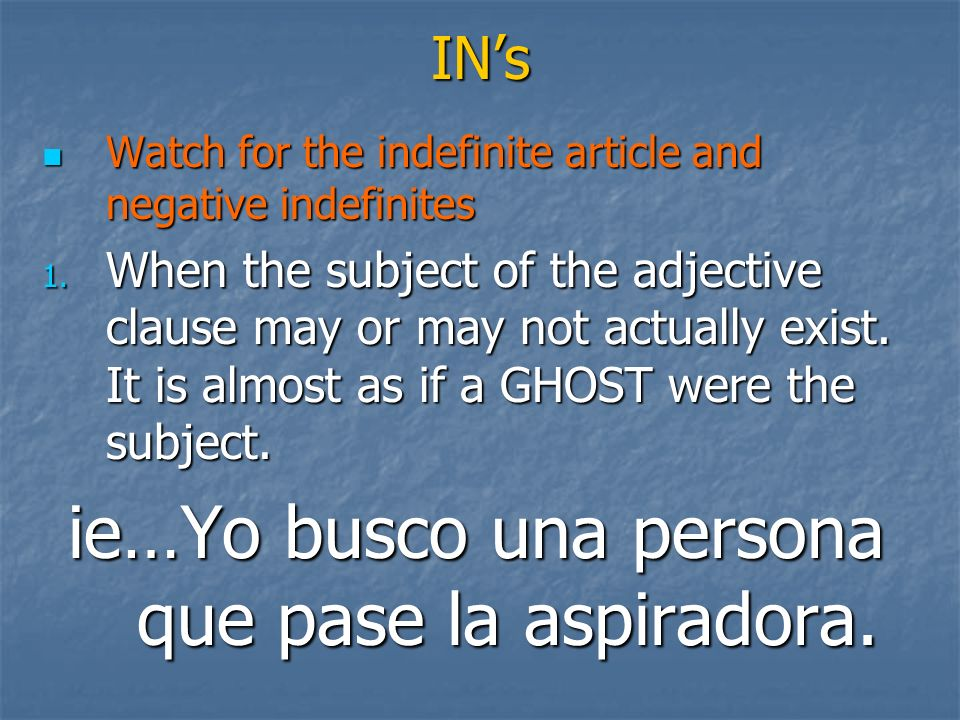 INs Watch for the indefinite article and negative indefinites Watch for the indefinite article and negative indefinites 1.