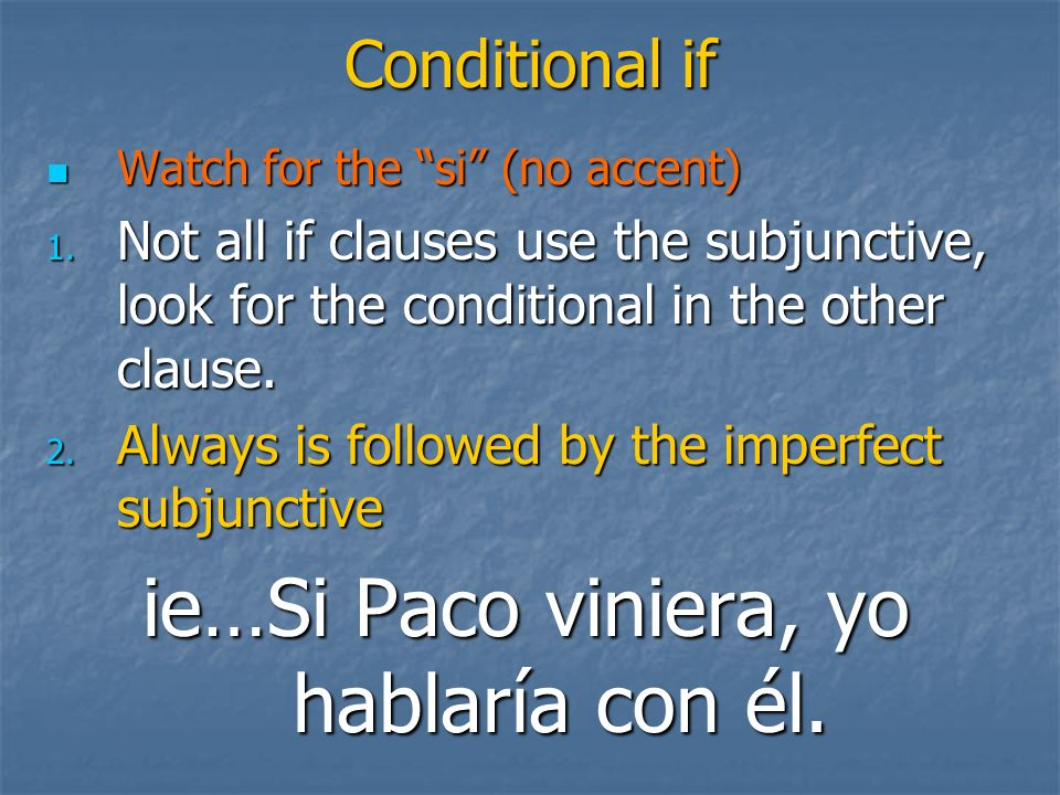 Conditional if Watch for the si (no accent) Watch for the si (no accent) 1.
