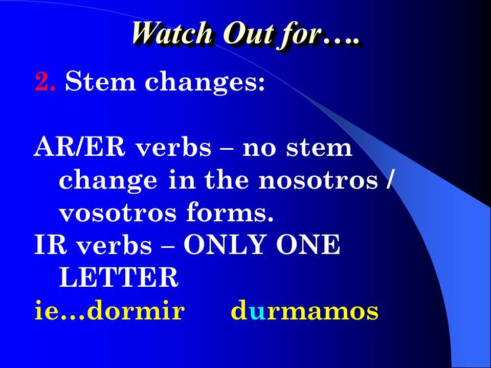 1. The 6 irregular verbs D ardé I rvaya S ersea H aberhaya E staresté S abersepa Watch Out for….