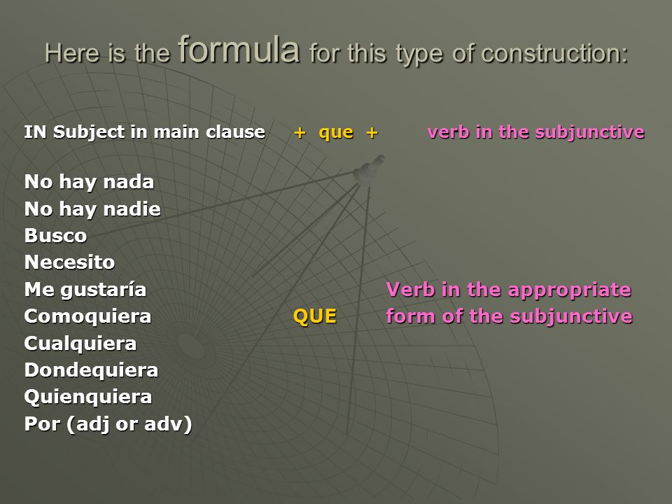 Progression of Tenses Next we have to determine WHICH subjunctive tense to use based on the PROGRESSION OF TENSES VERB in main clause Subjunctive Verb in second clause Present FuturePresent Subjunctive Commands Present Perfect Subjunctive Pres.