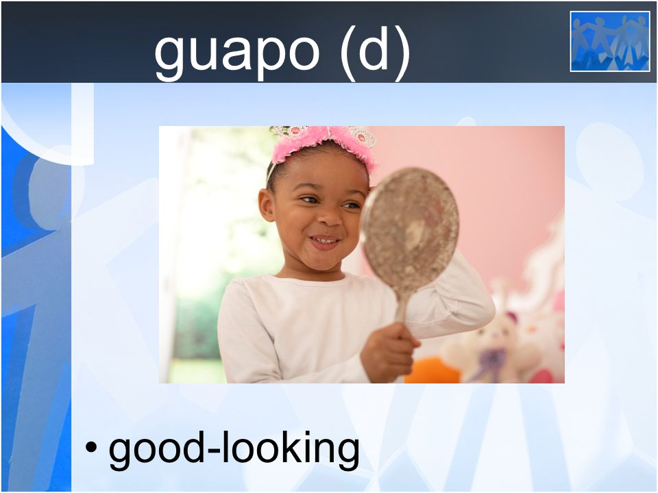 guapo (d) good-looking