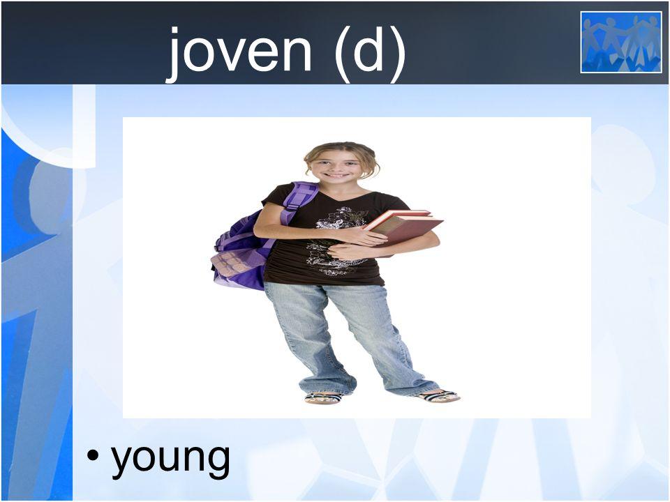 joven (d) young