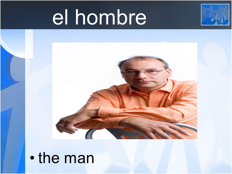 el hombre the man