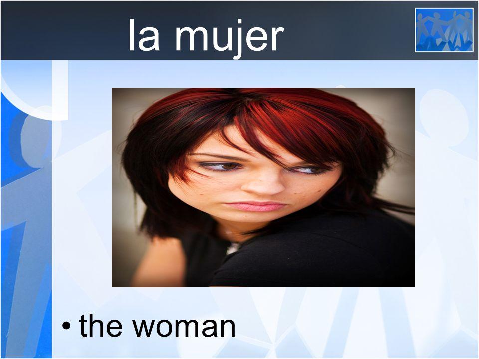 la mujer the woman