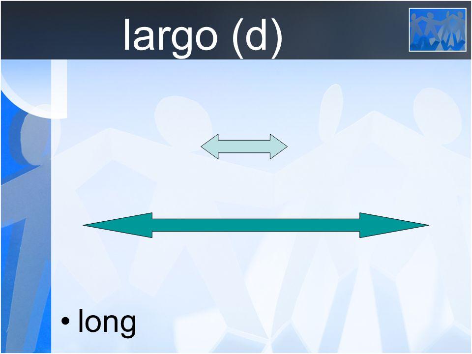 largo (d) long