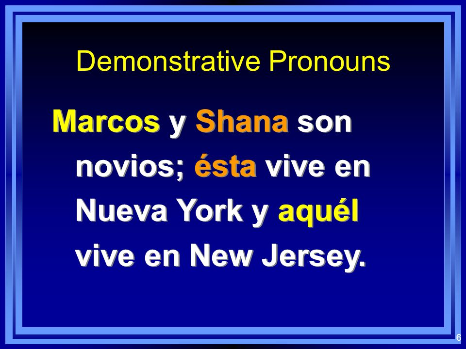5 Demonstrative Pronouns In a sentence in which one wants to refer back to two antecedents, one mentions the 2 nd antecedent by using éste/a/os/as and
