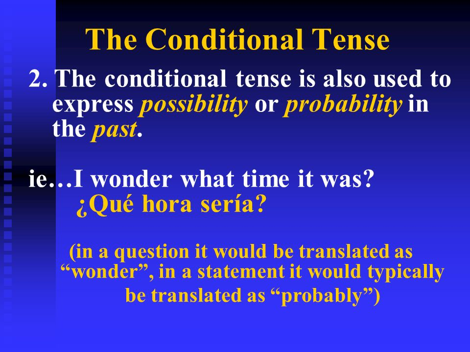 The Conditional Tense 2.