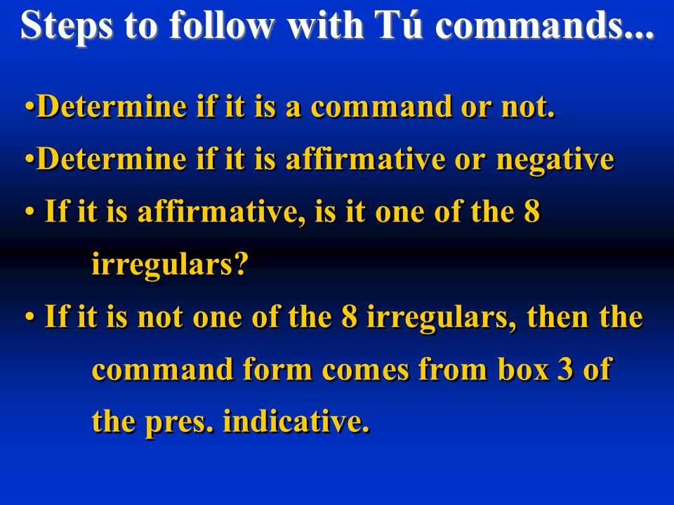 Steps to follow with Tú commands...Determine if it is a command or not.