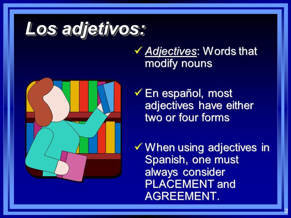 1 Los adjetivos en español Los adjetivos en español Spanish Two ch.1