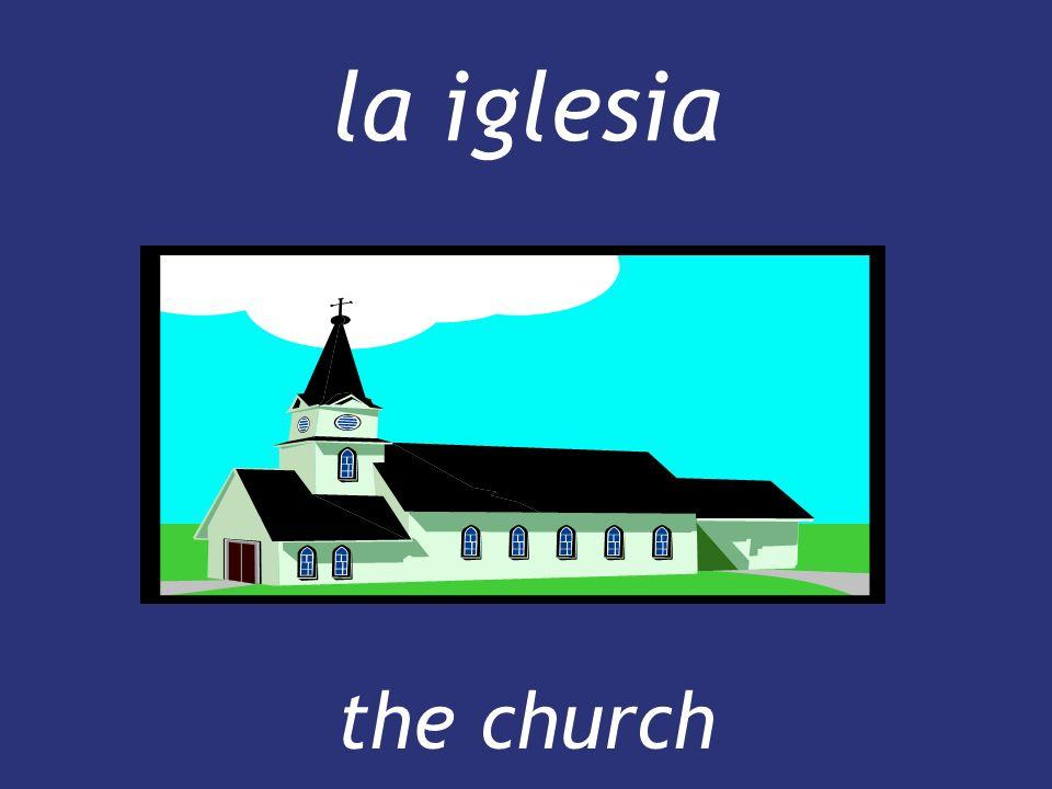 la iglesia the church the church