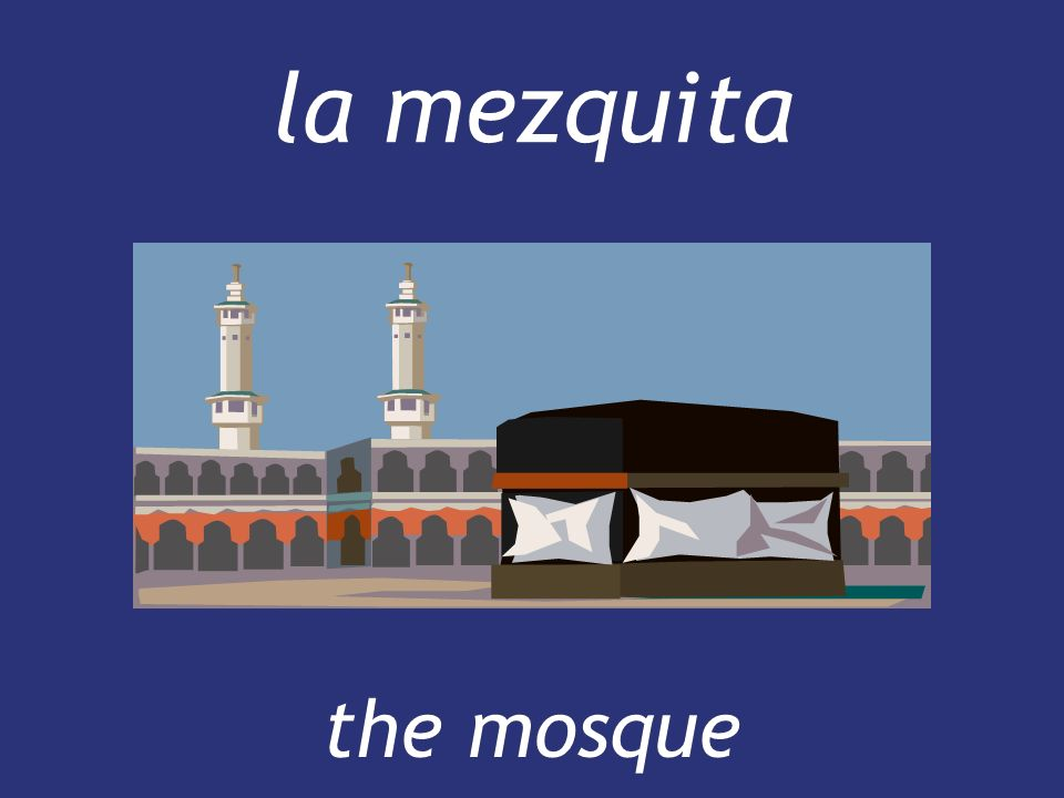 la mezquita the mosque the mosque