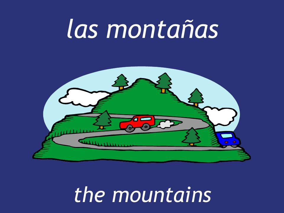 las montañas the mountains the mountains