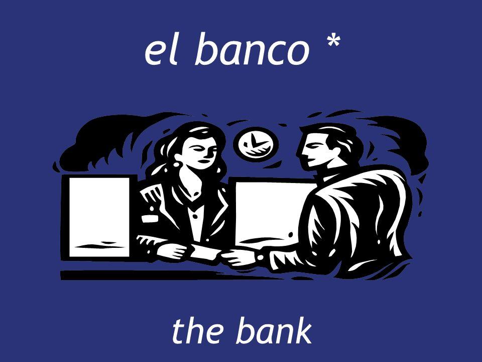 el banco * the bank the bank