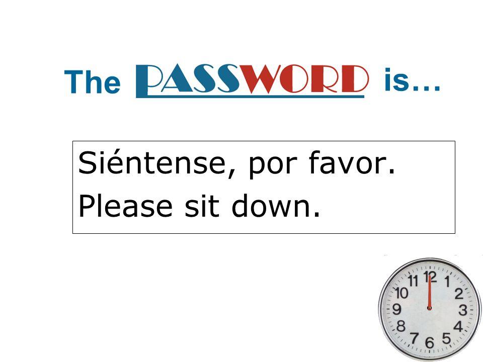 Siéntense, por favor. Please sit down. The is…