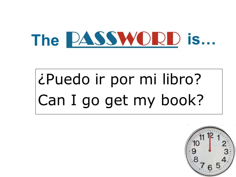 ¿Puedo ir por mi libro? Can I go get my book? The is…