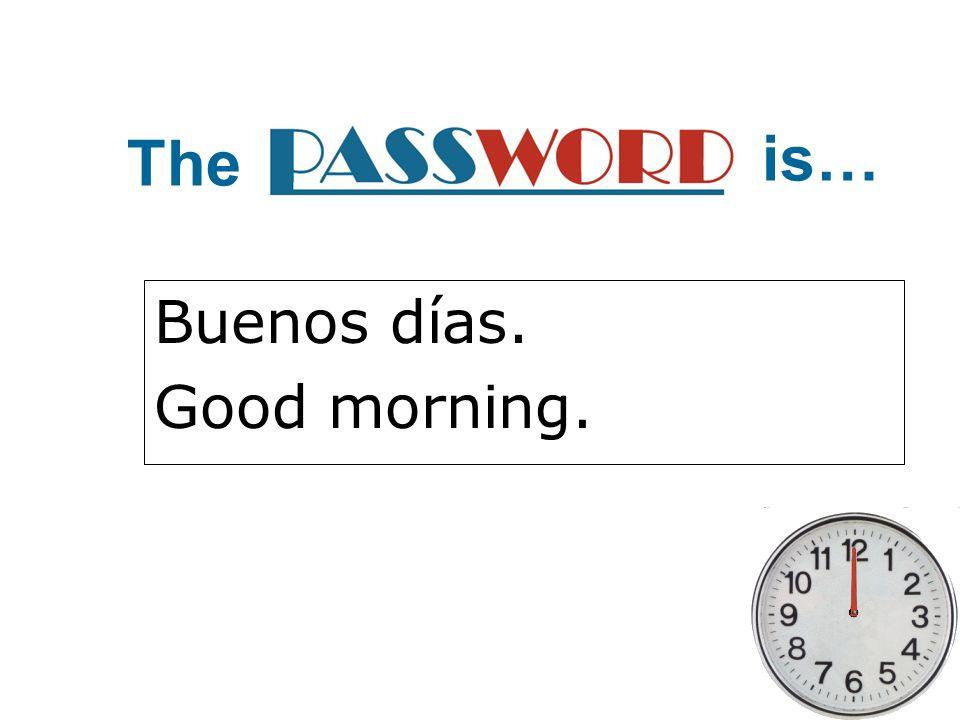 Buenos días. Good morning. The is…