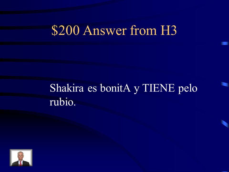 $200 Question from H3 Shakira es bonito y es pelo rubio. ¿El error?