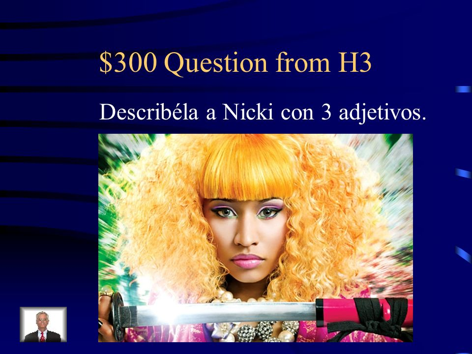 $200 Answer from H3 Shakira es bonitA y TIENE pelo rubio.