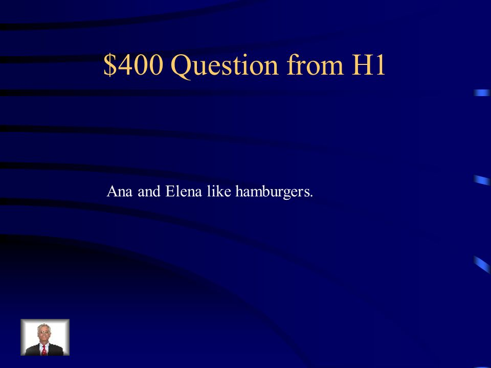 $400 Question from H4 ¿Qué le gusta a Sra. Carbajal? (frases completas, 4)?