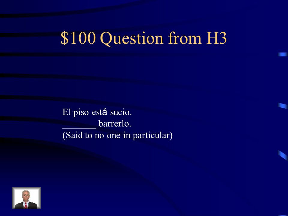 $500 Answer from H2 estoy