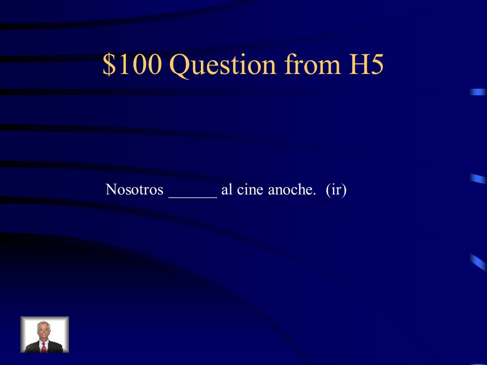 $500 Answer from H4 Hablaste