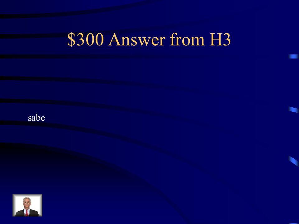 $300 Question from H3 El Sr. Ross _______ mucho de la historia.