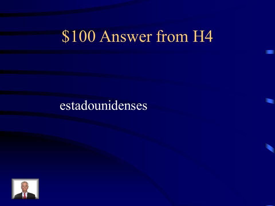 $100 Question from H4 Somos de Philadelphia. Somos _______.