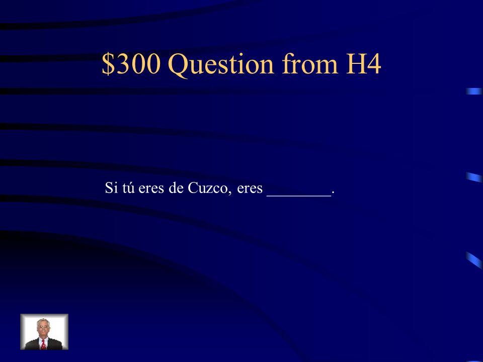 $200 Answer from H4 Son, son, Venezuela