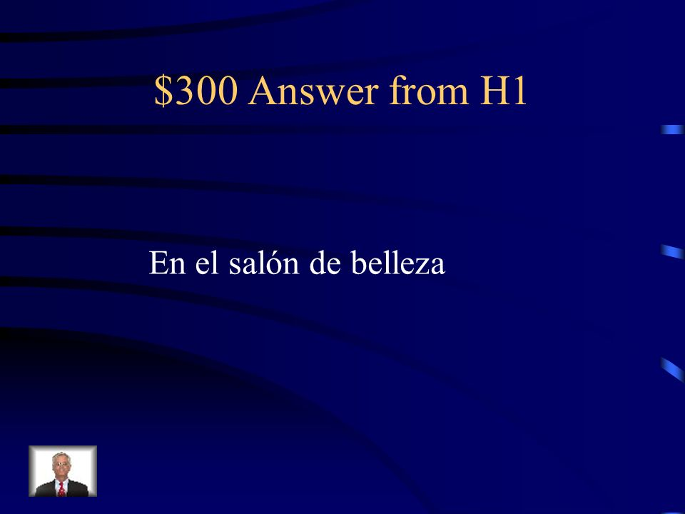 $300 Question from H1 ¿Dónde trabaja una peluquera?