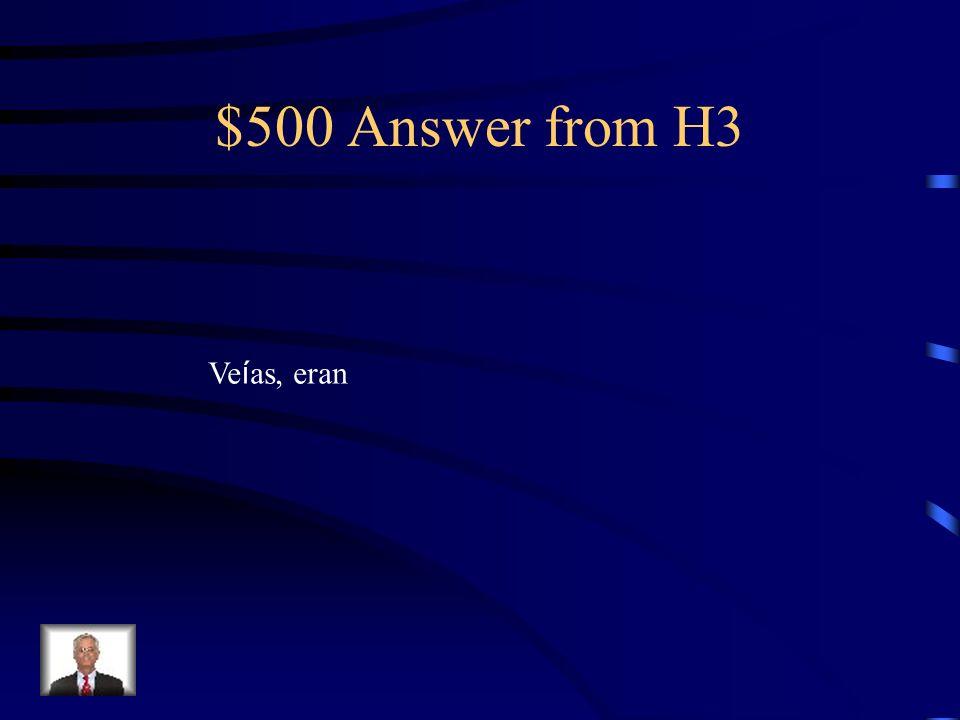 $500 Question from H3 T ú no ______ muchas pel í culas porque tus padres _____ estrictos.