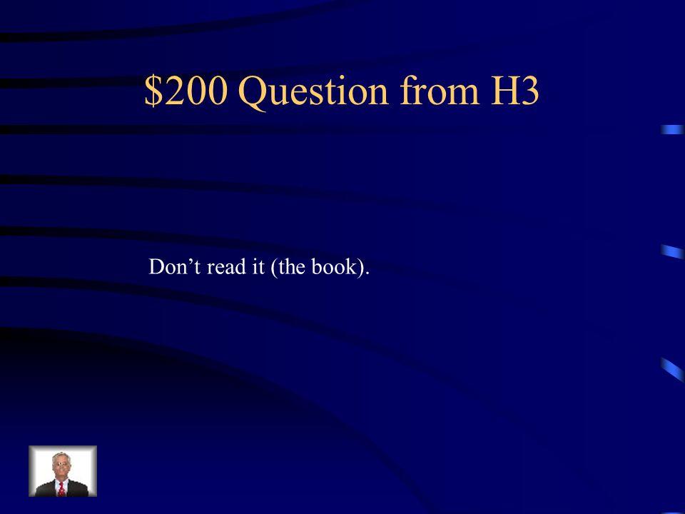 $100 Answer from H3 Habla español.