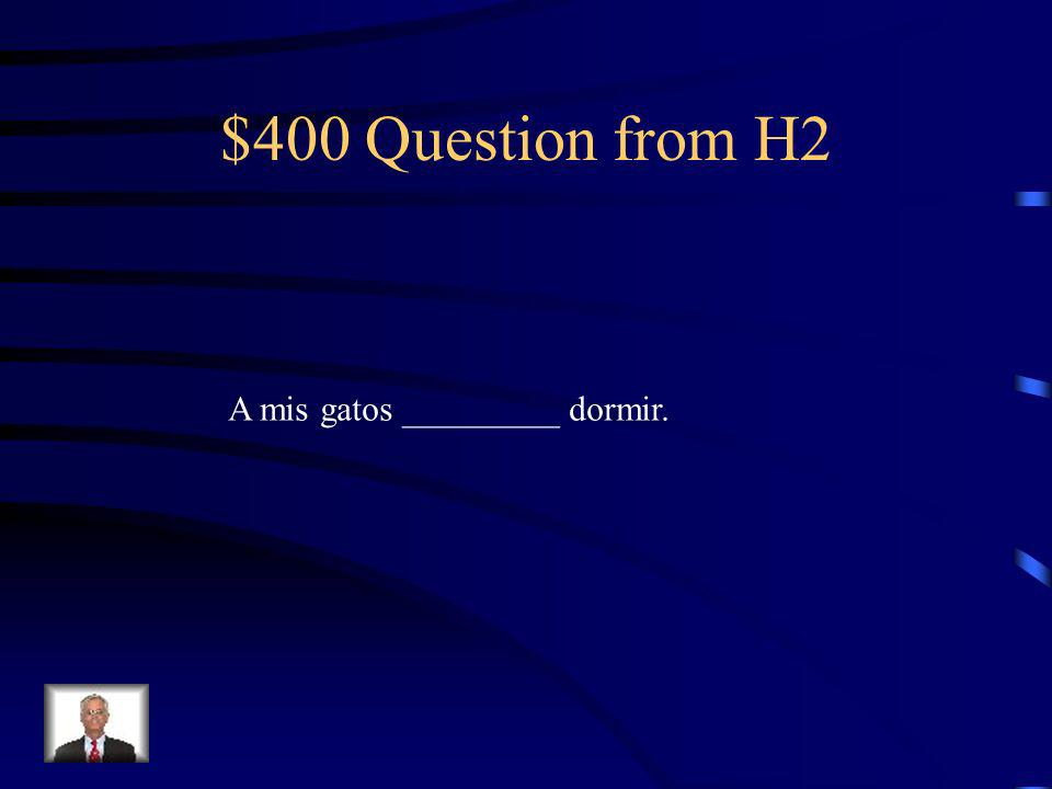$300 Answer from H2 Le gusta