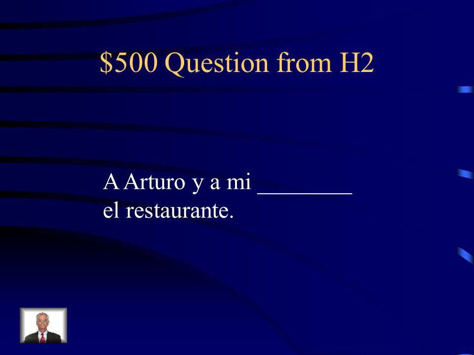 $400 Answer from H2 Les gusta