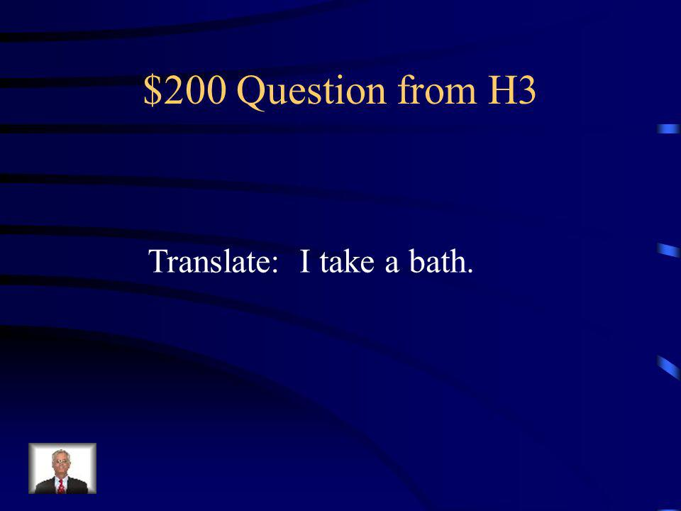 $100 Answer from H3 Ella se cepilla los dientes OR Ella se lava los dientes
