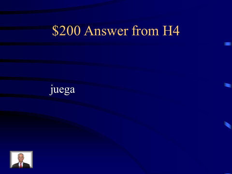 $200 Question from H4 Juanita ________ al fútbol en el colegio.