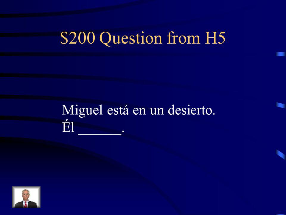 $100 Answer from H5 Tengo prisa