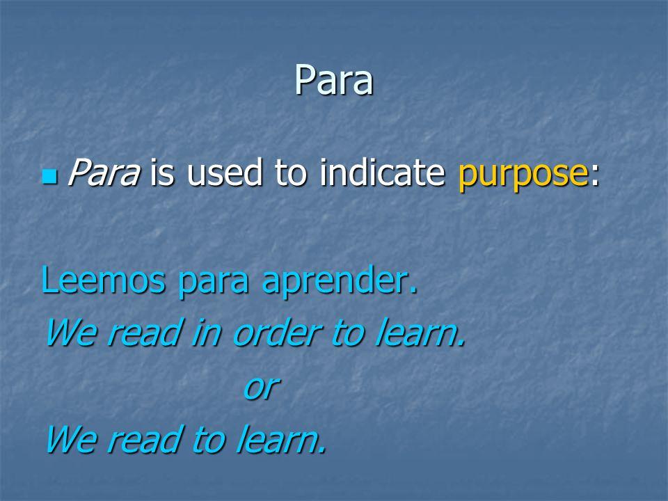 Por versus Para Además la palabra inglesa for a veces tiene el sentido de por en español y a veces el sentido de para. Además la palabra inglesa for a