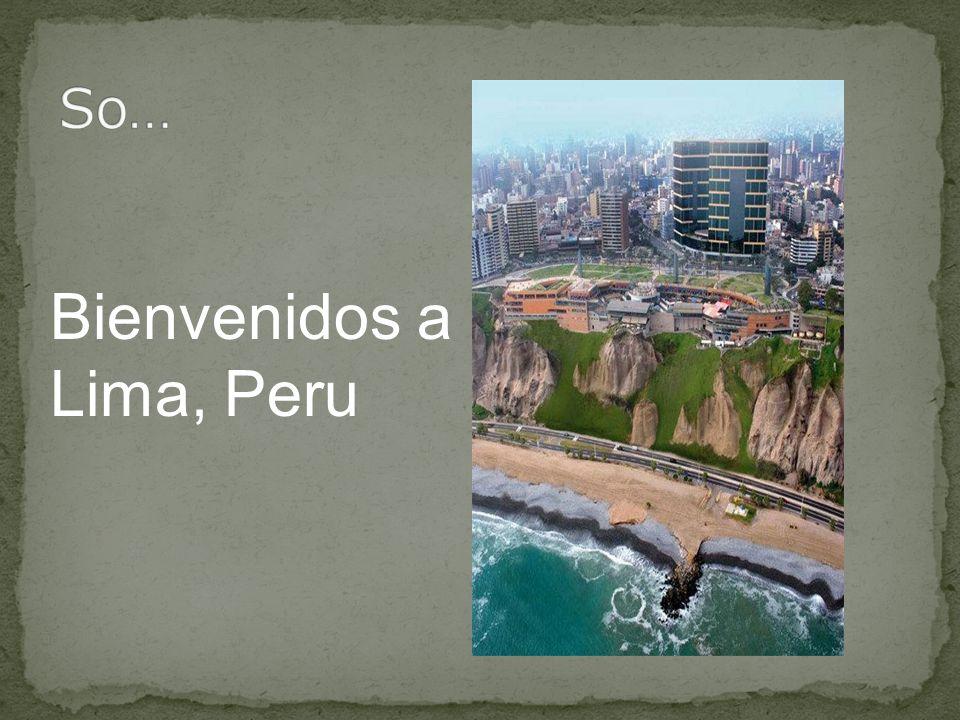 Bienvenidos a Lima, Peru