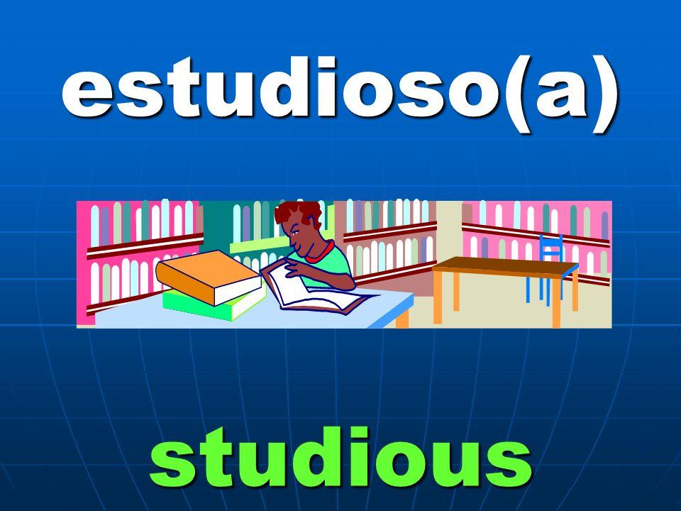 estudioso(a) studious