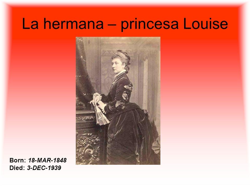 La Hermana, Princesa Alice Born: 25-APR-1843 Died: 14-DEC-1878