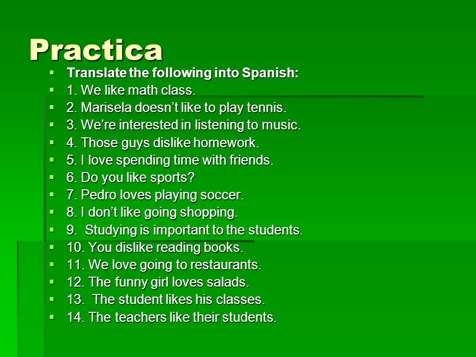 Practica Translate the following into Spanish: Translate the following into Spanish: 1.