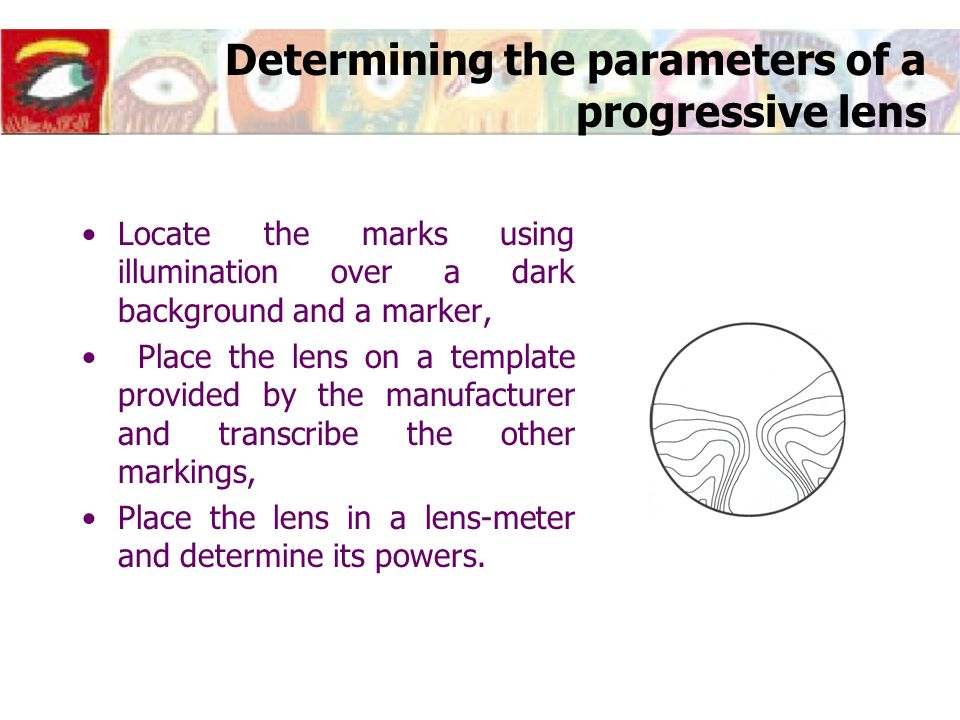 Determining the parameters of a progressive lens Locate the marks using illumination over a dark background and a marker, Place the lens on a template