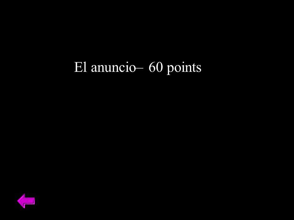 El anuncio– 60 points